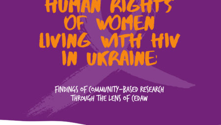 Human Rights of Women Living with HIV in Ukraine: