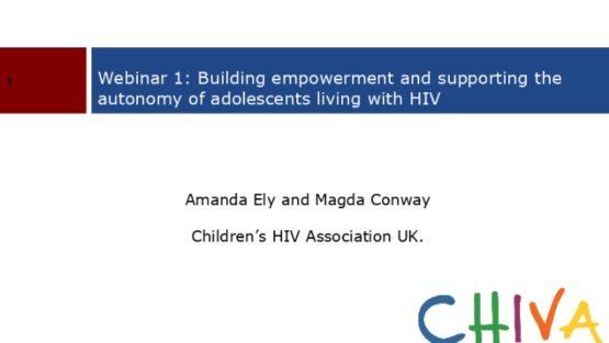 Вебинар «Формирование самостоятельности и расширение возможностей и потенциала подростков живущих с ВИЧ»,  Магда Конвей и Аманда Эли (Детская ассоциация по ВИЧ (CHIVA))