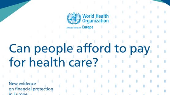 В состоянии ли люди платить за услуги здравоохранения? Новые фактические данные о финансовой защите в Европе — 2019 год (издание на английском языке)